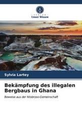 Bekämpfung des illegalen Bergbaus in Ghana