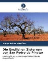 Die ländlichen Zisternen von San Pedro de Pinatar