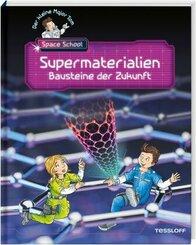 Der kleine Major Tom. Space School. Band 3. Supermaterialien - Bausteine der Zukunft