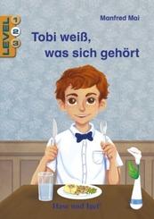 Tobi weiß, was sich gehört / Level 2