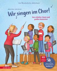 Wir singen im Chor! (Das musikalische Bilderbuch mit CD)