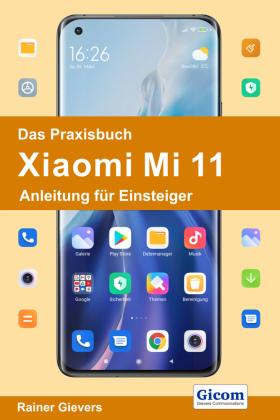 Das Praxisbuch Xiaomi Mi 11 - Anleitung für Einsteiger