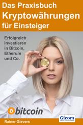 Das Praxisbuch Kryptowährungen für Einsteiger