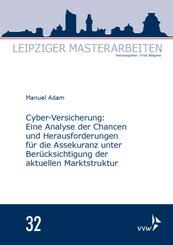 Cyber-Versicherung: Eine Analyse der Chancen und Herausforderungen für die Assekuranz unter Berücksichtigung der aktuell