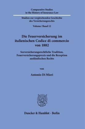 Die Feuerversicherung im italienischen Codice di commercio von 1882.