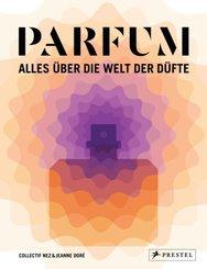 PARFUM: Alles über die Welt der Düfte