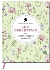 Die schönsten Worte zum Geburtstag von Johann Wolfgang von Goethe
