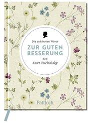 Die schönsten Worte zur guten Besserung von Kurt Tucholsky