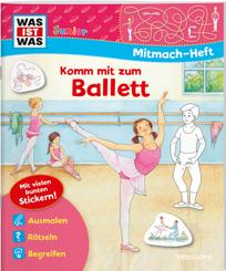 WAS IST WAS Junior Mitmachheft Komm mit zum Ballett