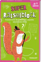 Super Rätselblock ab 9 Jahren.Kreuzworträtsel, Buchstabensalate, Labyrinthe und viele andere Rätsel