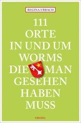 111 Orte in und um Worms, die man gesehen haben muss