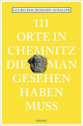 111 Orte in Chemnitz, die man gesehen haben muss