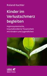 Kinder im Verlustschmerz begleiten (Leben Lernen, Bd. 326)