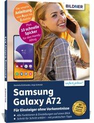 Samsung Galaxy A72 - Für Einsteiger ohne Vorkenntnisse