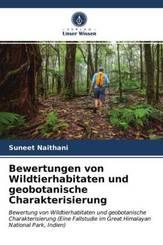 Bewertungen von Wildtierhabitaten und geobotanische Charakterisierung