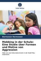 Mobbing in der Schule: Eine Studie über Formen und Motive von Aggression