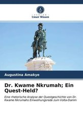 Dr. Kwame Nkrumah; Ein Quest-Held?