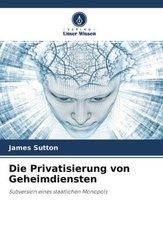 Die Privatisierung von Geheimdiensten