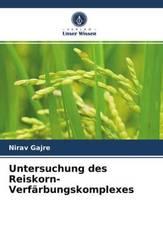 Untersuchung des Reiskorn-Verfärbungskomplexes