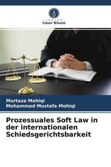 Prozessuales Soft Law in der internationalen Schiedsgerichtsbarkeit