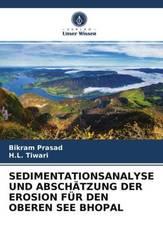 SEDIMENTATIONSANALYSE UND ABSCHÄTZUNG DER EROSION FÜR DEN OBEREN SEE BHOPAL