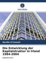 Die Entwicklung der Kapitalstruktur in Irland 1984-2004