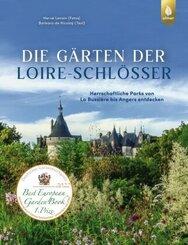 Die Gärten der Loire-Schlösser