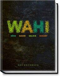 Wahi - süß, sauer, salzig, scharf
