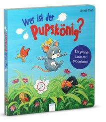 Wer ist der Pupskönig? Ein Soundbuch mit Vibrationen