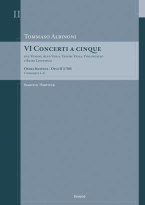 Tommaso Albinoni: VI Concerti a cinque op. II (1700)