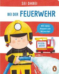 Sei dabei! - Bei der Feuerwehr