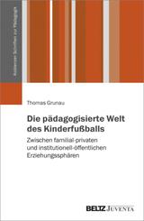 Die pädagogisierte Welt des Kinderfußballs