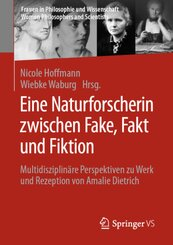 Eine Naturforscherin zwischen Fake, Fakt und Fiktion