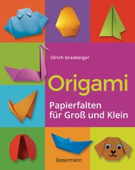 Origami. Papierfalten für Groß und Klein. Die einfachste Art zu Basteln. Tiere, Blumen, Papierflieger, Himmel & Hölle, F