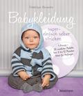 Babykleidung supereinfach selber stricken! 1 Prinzip - 30 niedliche Modelle