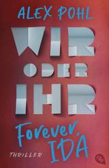 Forever, Ida - Wir oder ihr
