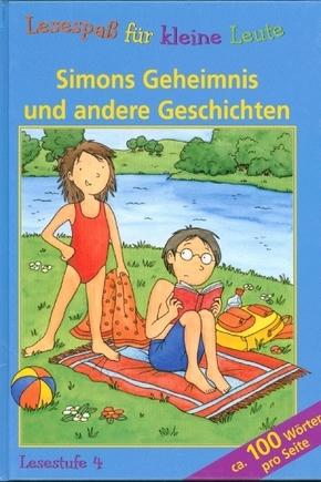 Lesespaß für kleine Leute: Simons Geheimnis und andere Geschichten (ab 8 Jahren)