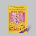 Lesespaß für kleine Leute: Eine Überraschung für Lea, die kleine Ballerina (ab 8 Jahren)