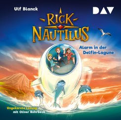 Rick Nautilus - Teil 3: Alarm in der Delfin-Lagune, 2 Audio-CD