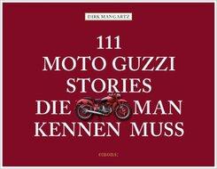 111 Moto Guzzi-Stories, die man kennen muss