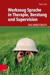 Werkzeug Sprache in Therapie, Beratung und Supervision