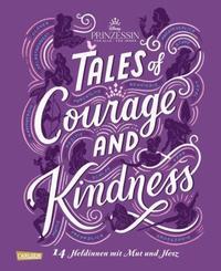 Disney: Tales of Courage and Kindness - 14 Heldinnen mit Mut und Herz