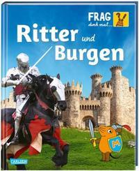 Frag doch mal ... die Maus!: Ritter und Burgen