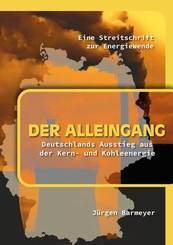 Der Alleingang. Deutschlands Ausstieg aus der Kern- und Kohleenergie