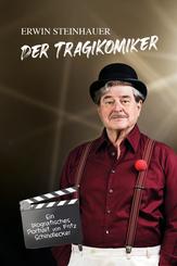 Erwin Steinhauer - Der Tragikomiker