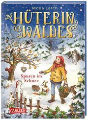Hüterin des Waldes 4: Spuren im Schnee