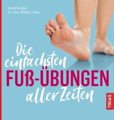 Die einfachsten Fuß-Übungen aller Zeiten