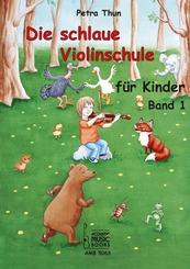 Die schlaue Violinschule für Kinder. Band 1