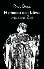 Heinrich der Löwe und seine Zeit