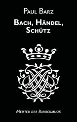 Bach, Händel, Schütz